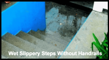 wet slippery steps without handrails